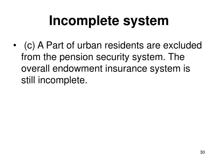Incomplete system