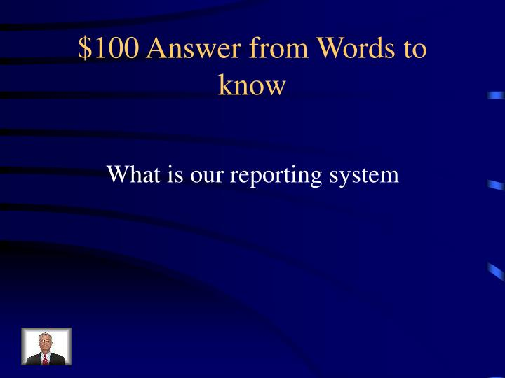 $100 Answer from Words to know