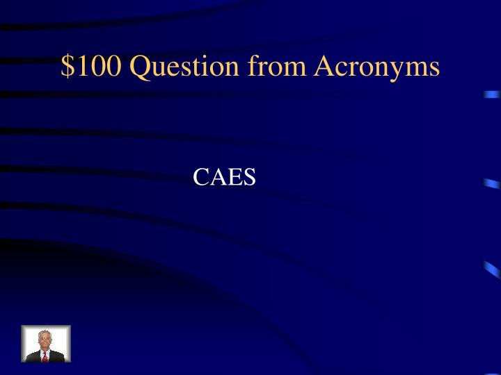 $100 Question from Acronyms
