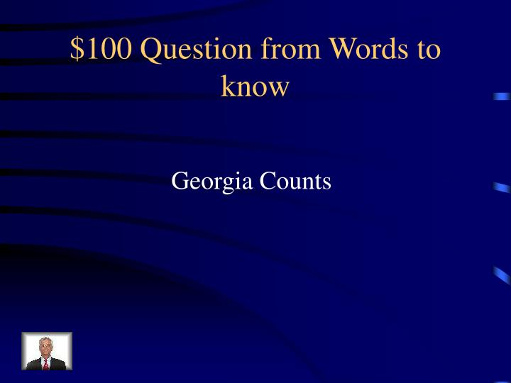 $100 Question from Words to know