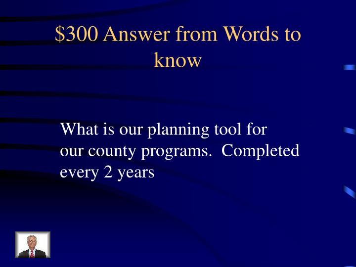 $300 Answer from Words to know