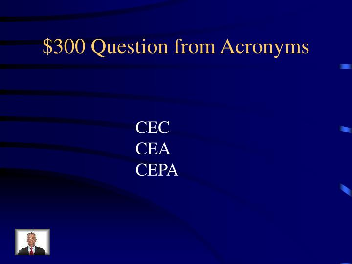 $300 Question from Acronyms
