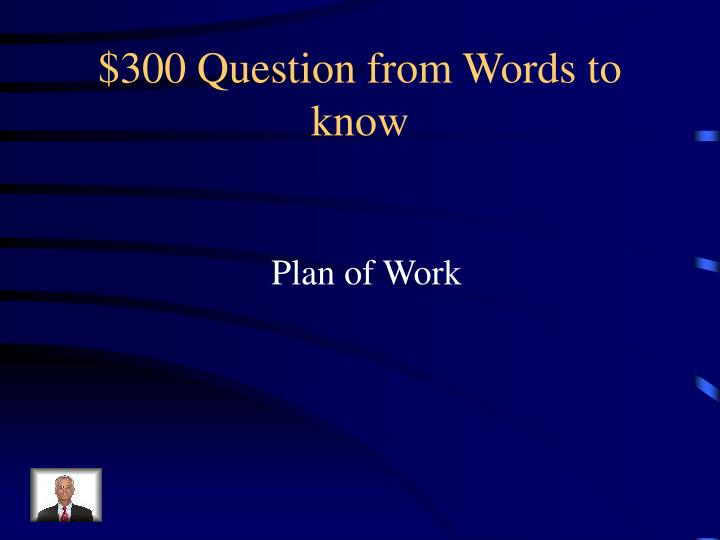 $300 Question from Words to know