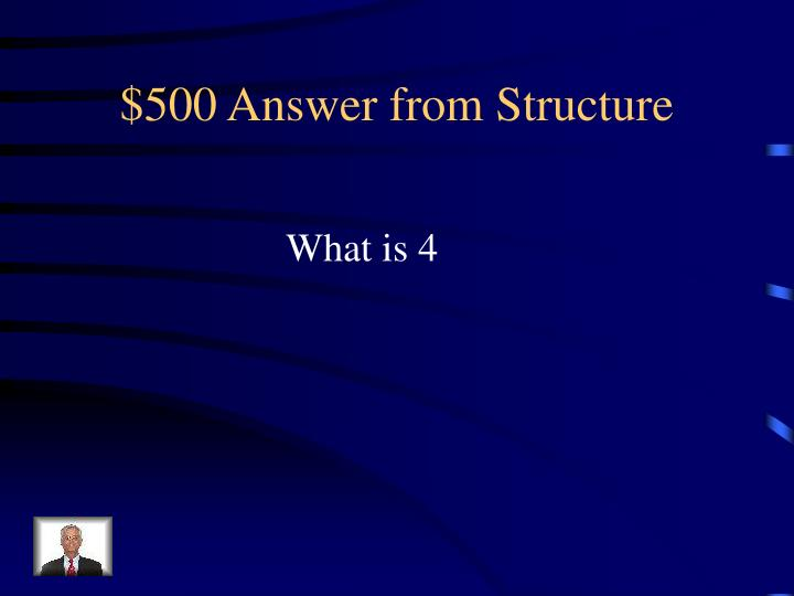 $500 Answer from Structure