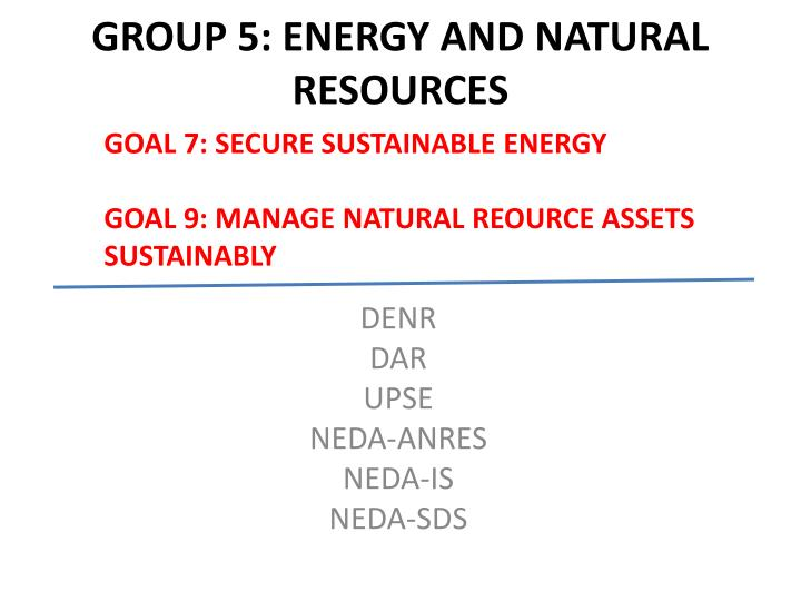 Group 5 energy and natural resources
