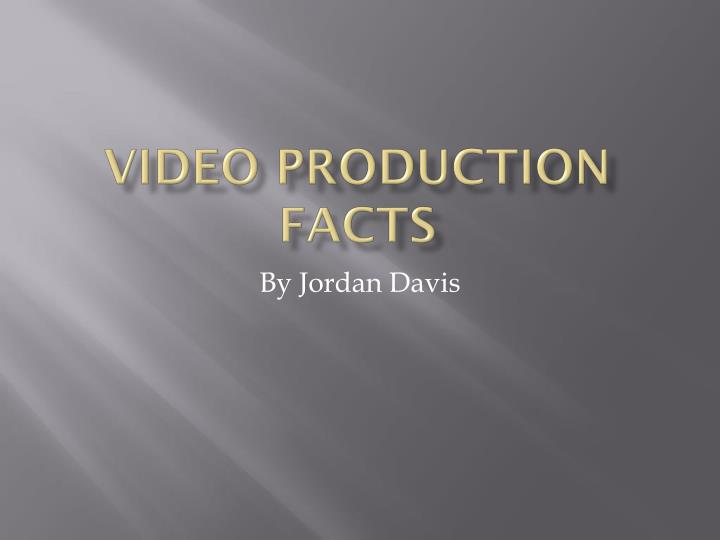 video production facts n.