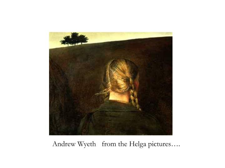 Andrew Wyeth   from the Helga pictures….