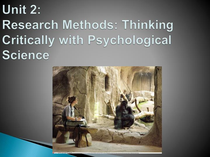 unit 2 research methods thinking critically with psychological science n.