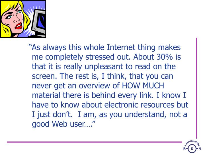 """""""As always this whole Internet thing makes me completely stressed out. About 30% is that it is rea..."""