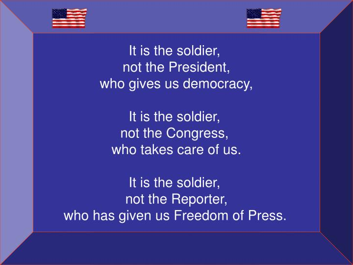 It is the soldier,