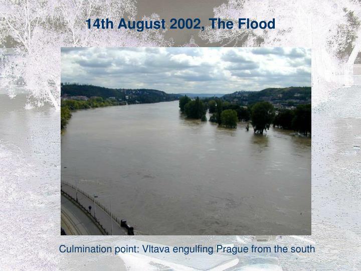 14th August 2002, The Flood