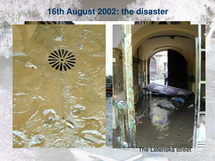16th August 2002: the disaster