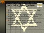as a faith jews believe