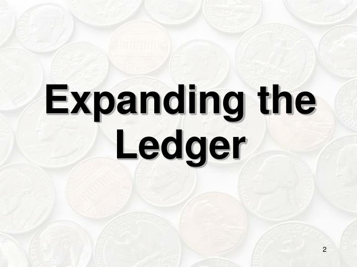 Expanding the ledger