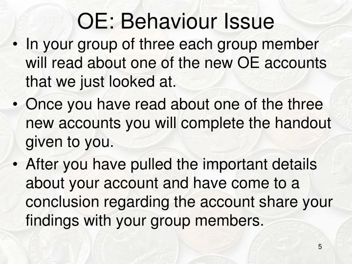 OE: Behaviour Issue