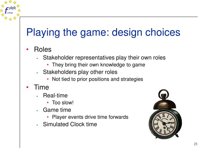 Playing the game: design choices