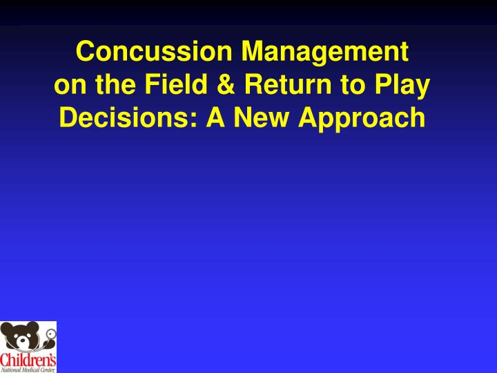 concussion management on the field return to play decisions a new approach n.