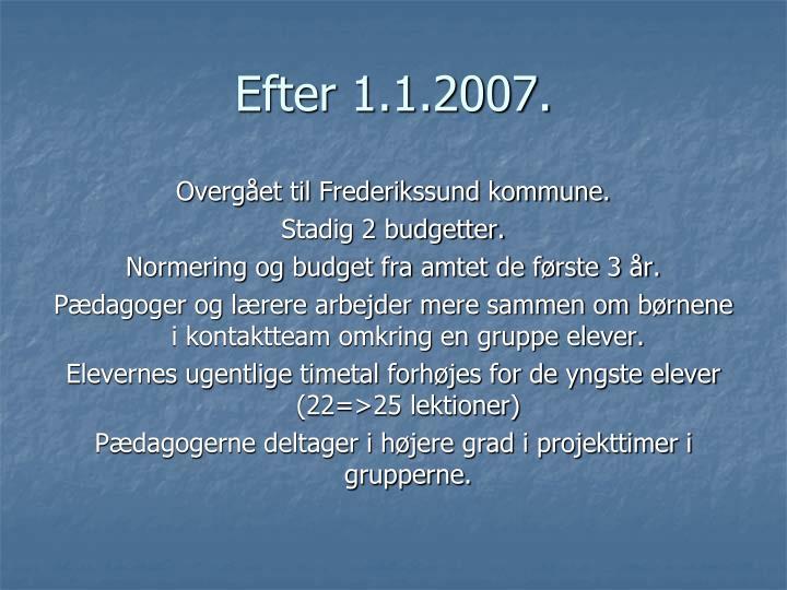 Efter 1 1 2007
