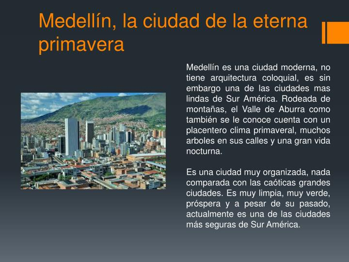 Medellín, la ciudad de la eterna primavera