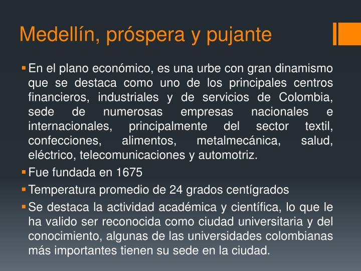 Medellín, próspera y pujante