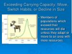 exceeding carrying capacity move switch habits or decline in size