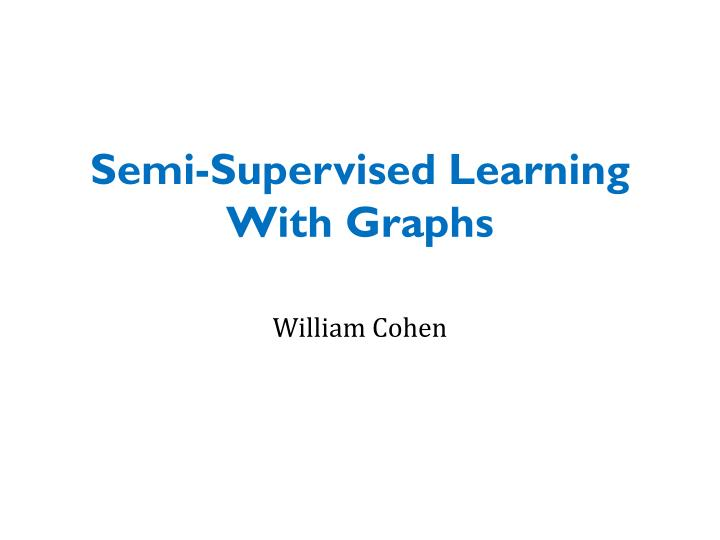 semi supervised learning with graphs n.