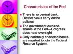 characteristics of the fed