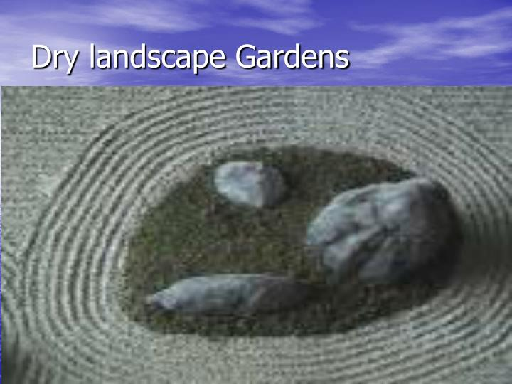 Dry landscape gardens