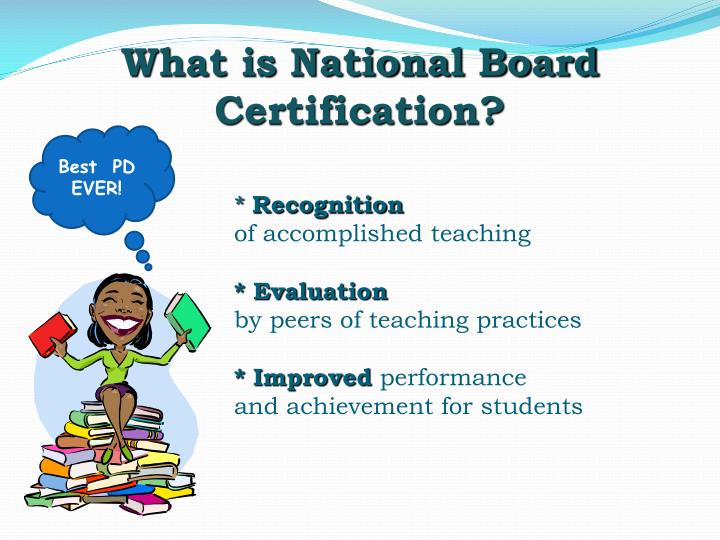 What is National Board Certification?