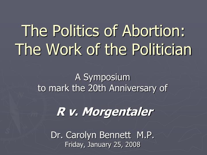 the politics of abortion the work of the politician n.