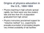 origins of physics education in the u s 1860 1884