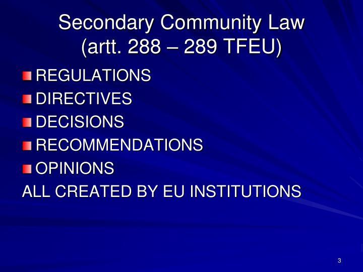 Secondary community law artt 288 289 tfeu