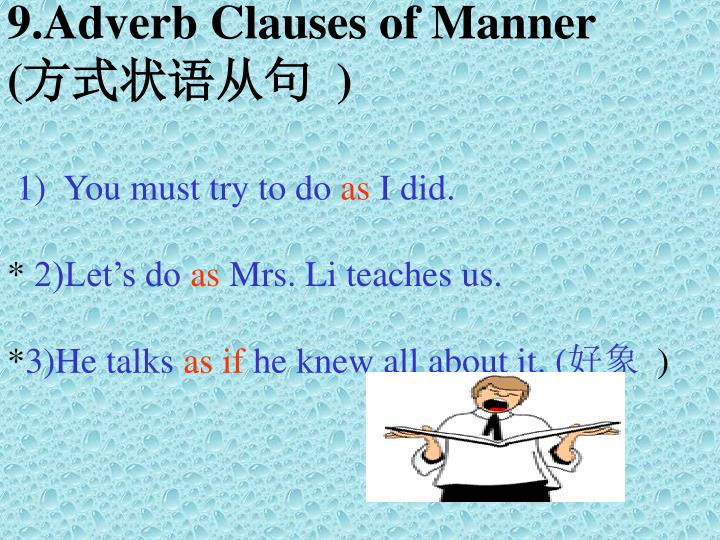 9.Adverb Clauses of Manner