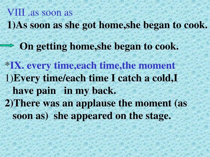 VIII .as soon as