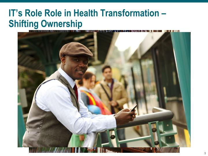IT's Role Role in Health Transformation – Shifting Ownership