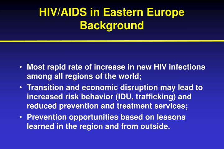 Hiv aids in eastern europe background