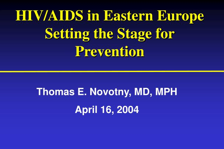 HIV/AIDS in Eastern Europe