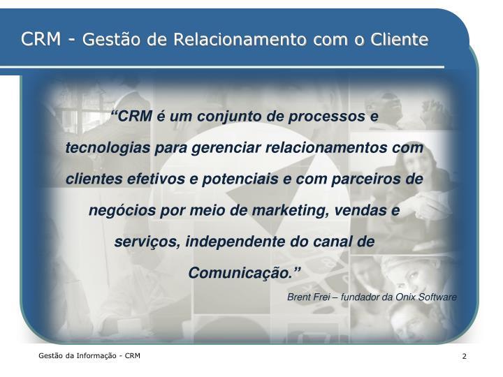 """""""CRM é um conjunto de processos e"""