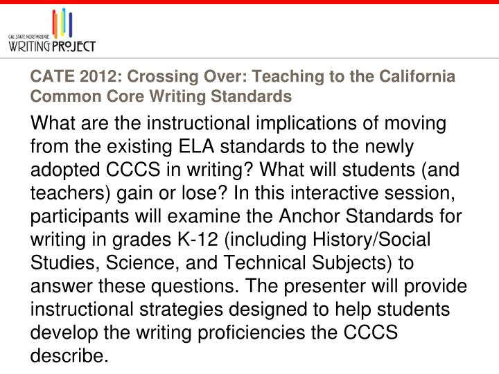 CATE 2012: Crossing Over: Teaching to the California Common Core Writing Standards