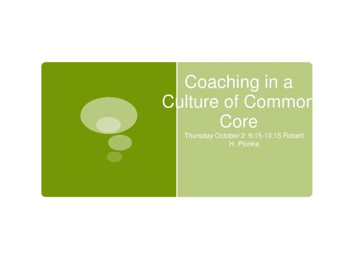 coaching in a culture of common core n.