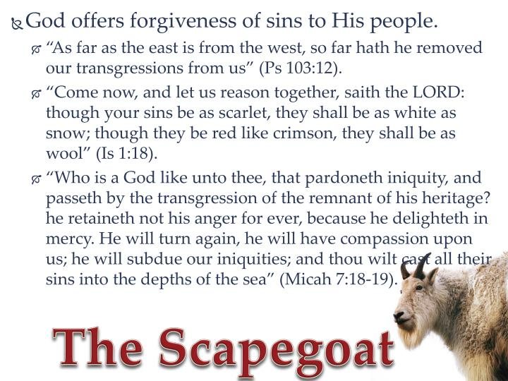 God offers forgiveness of sins to His people.