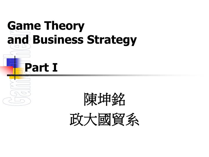 game theory and business strategy part i n.