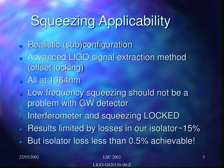Squeezing Applicability