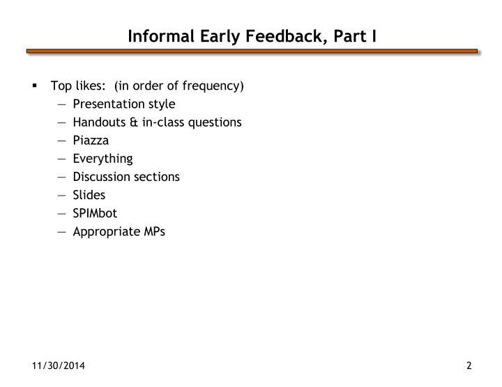 Informal early feedback part i