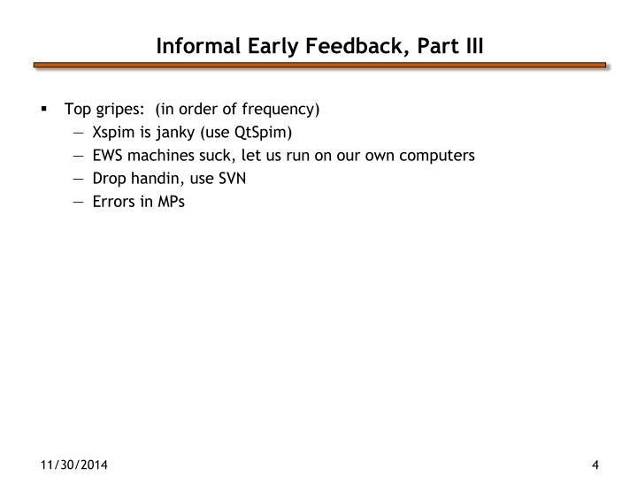 Informal Early Feedback, Part III