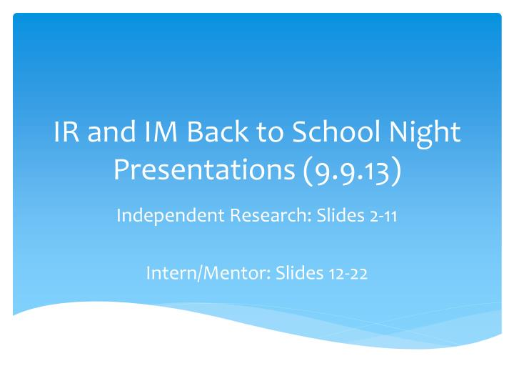 Ir and im back to school night presentations 9 9 13