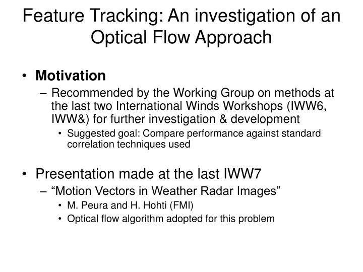 Feature tracking an investigation of an optical flow approach