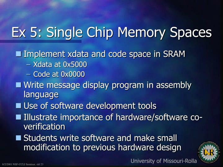 Ex 5: Single Chip Memory Spaces