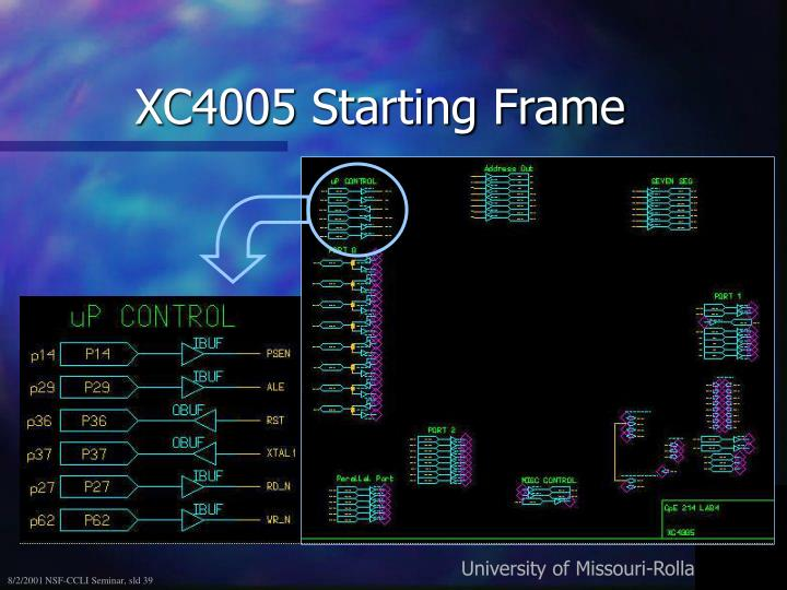 XC4005 Starting Frame