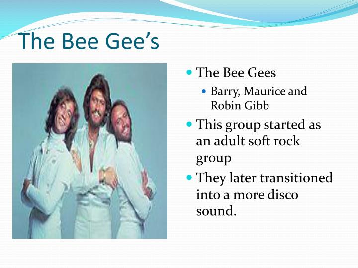 The bee gee s